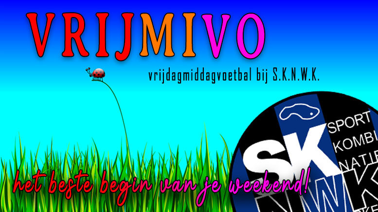 Vrijmivo - vrijdagmiddagvoetbal bij S.K.N.W.K.